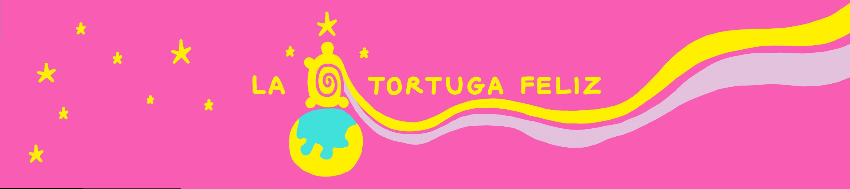 La Tortuga Feliz